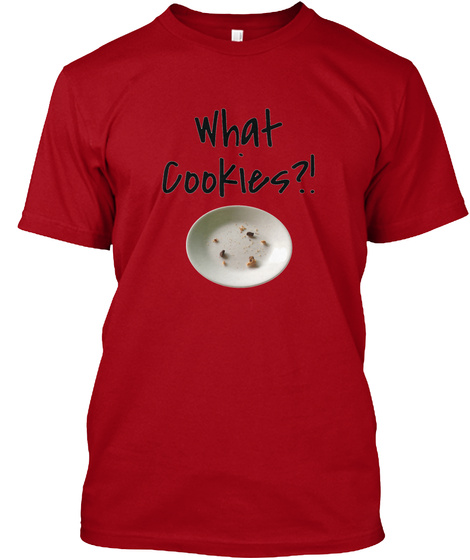 What Cookies? Deep Red T-Shirt Front