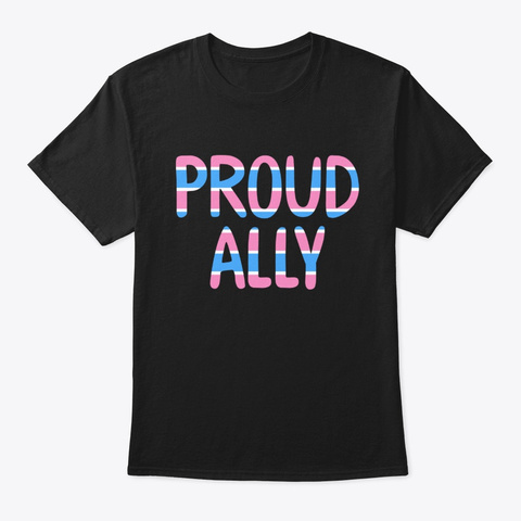Transexual Proud Ally Lgbt Pride T Shirt Black T-Shirt Front
