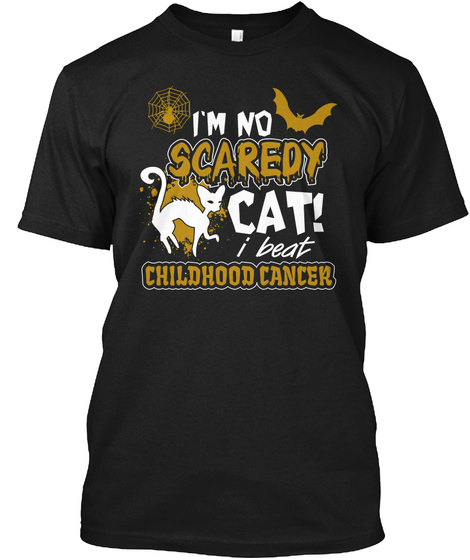 I Beat Childhood Cancer I'm No Scaredy Black T-Shirt Front