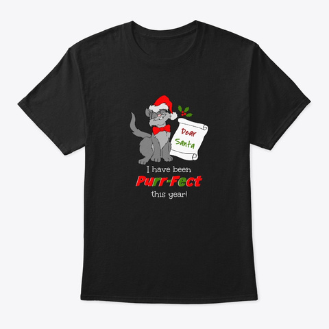 Cute Christmas Cat I Have Been Purr Fect Black T-Shirt Front