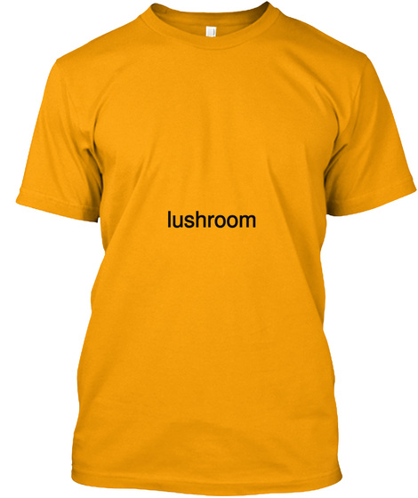 Lushroom Gold T-Shirt Front