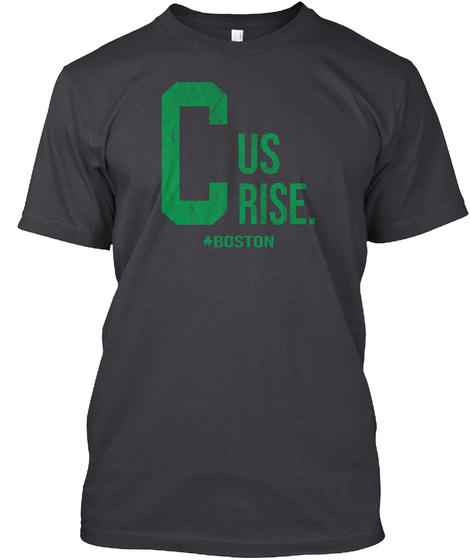 C Us Rise T Shirt Boston Basketball Tees Charcoal Black T-Shirt Front