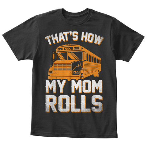 That's How My Mom Rolls Black T-Shirt Front