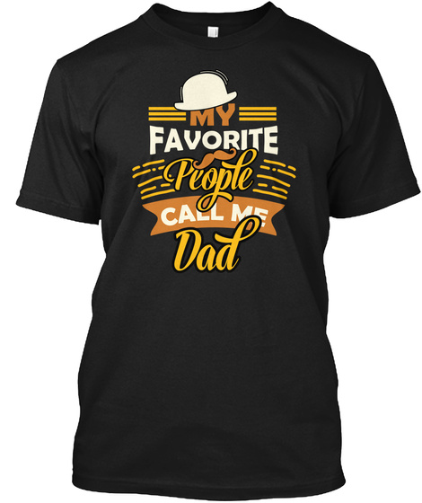 Father Fathers Day Call Me Dad Daddy Shirts