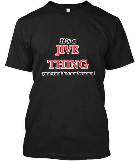 It's A Jive Thing Black T-Shirt Front