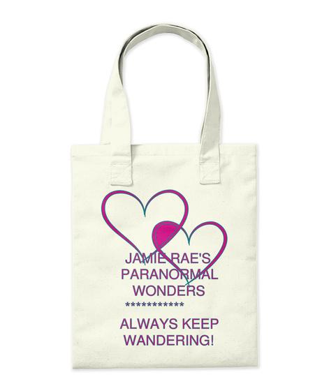 Jamie Rae's Paranormal Wonders *********** Always Keep  Wandering! Natural T-Shirt Back
