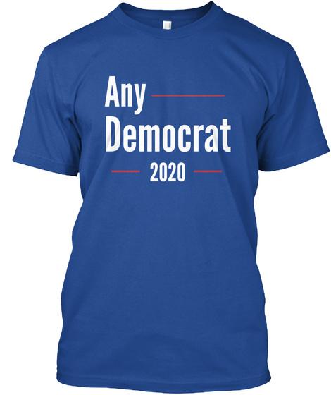 Any Democrat 2020 Deep Royal T-Shirt Front