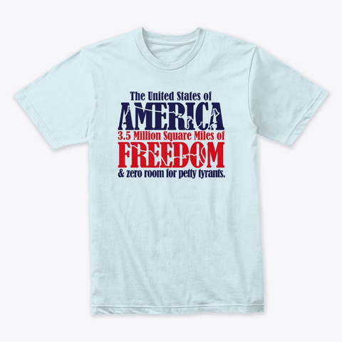 3.5 M Square Miles Of Freedom Light Blue T-Shirt Front