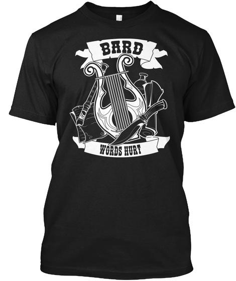 Bard Words Hurt Black T-Shirt Front