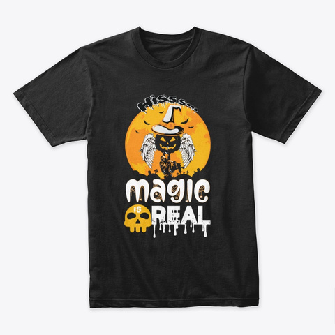 Happy Halloween Tees | Magic Is Real Black T-Shirt Front