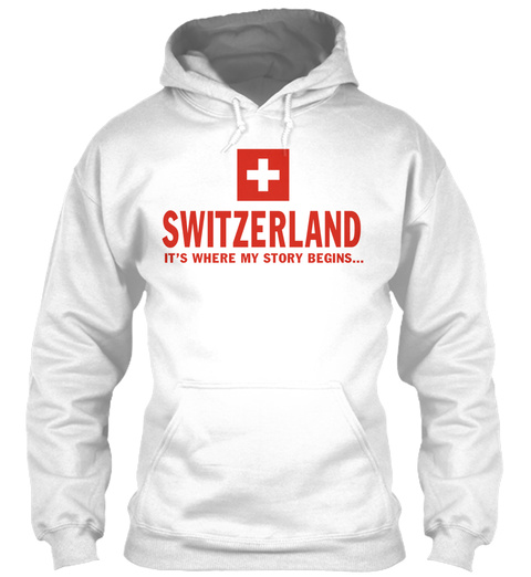Switzerland Its Where My Story Begins Arctic White T-Shirt Front