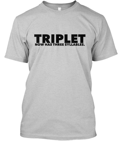 Triplet Now Has Three Syllabus. Light Steel T-Shirt Front