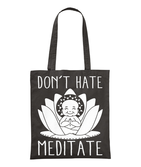 Don't Hate Meditate Black T-Shirt Front