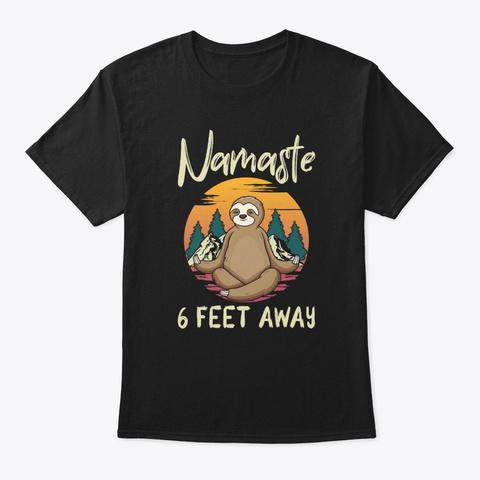 Namaste 6 Feet Away Sloth Meditation Black T-Shirt Front