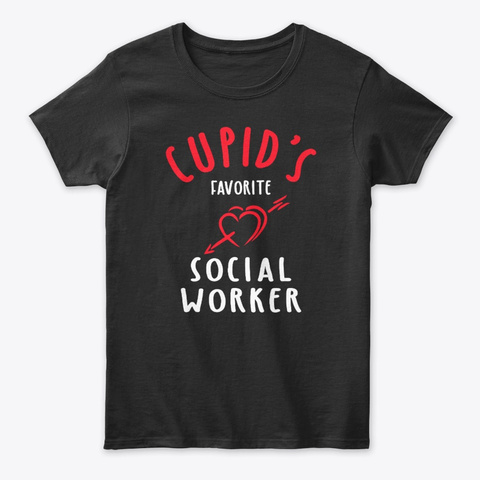 Social Worker Valentine's Day Gift Black T-Shirt Front