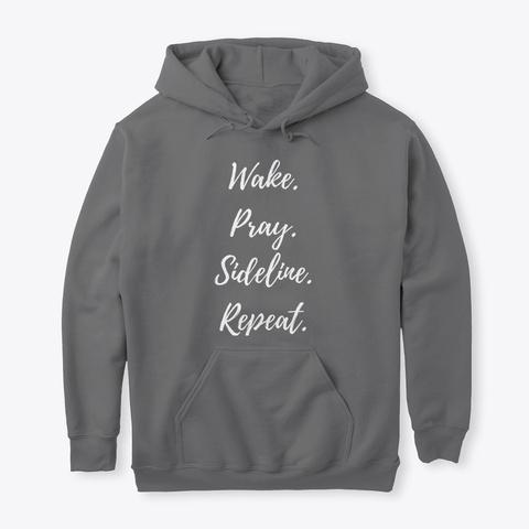 Wake. Pray. Sideline. Unisex Dark Heather T-Shirt Front