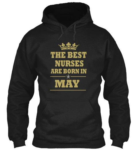 The Best Nurses Are Born In May Black T-Shirt Front