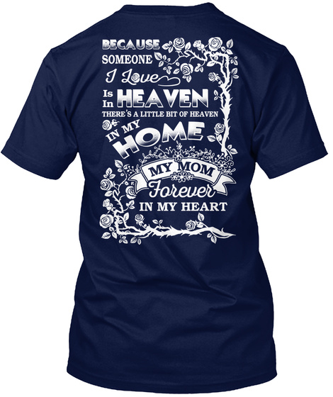 My Mom Was So Amazing God Made Her My Guardian Angel Because Someone I Love Is In Heaven There's A Little Bit Of... Navy T-Shirt Back