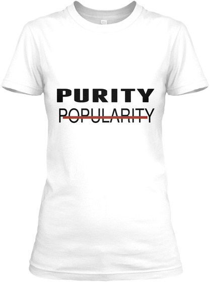 Purity Popularity White T-Shirt Front
