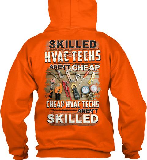 Skilled Hvac Techs Aren't Cheap Safety Orange T-Shirt Back