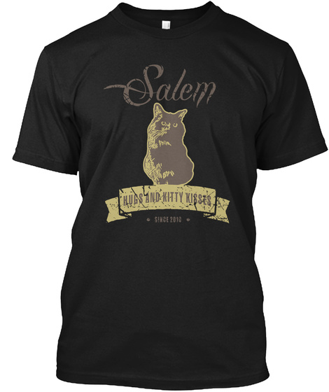 Salem Hugs And Kitty Kisses Since 2010  Black T-Shirt Front