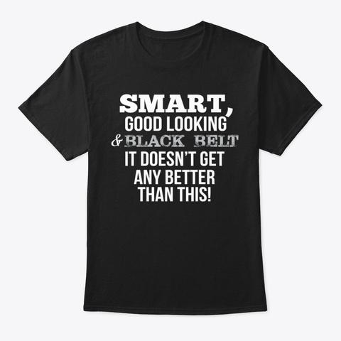 Gifts For Black Belts Black T-Shirt Front