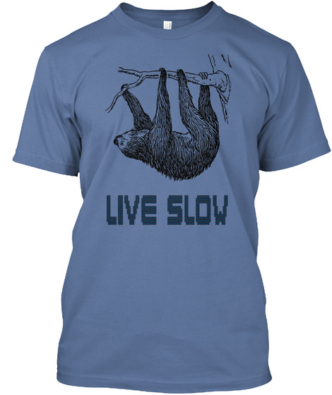 Live Slow Denim Blue T-Shirt Front