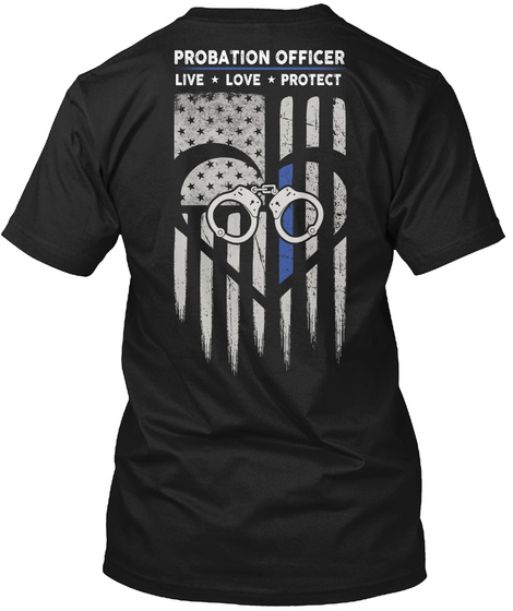 Probation Officer Live Love Protect Black T-Shirt Back