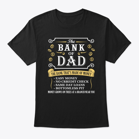 The Bank Of Dad Money Grows On Trees Chr Black T-Shirt Front