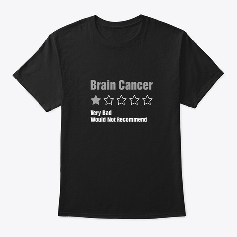 Brain Cancer Awareness Very Bad Would Black T-Shirt Front