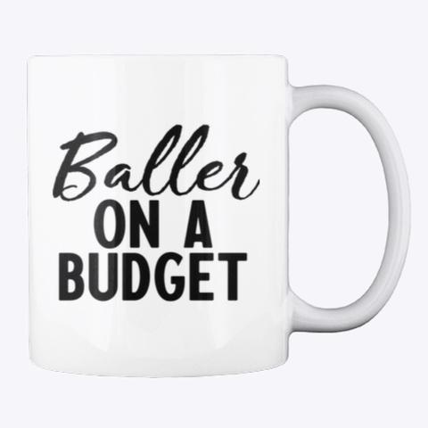 The Baller On A Budget Series White Mug Back