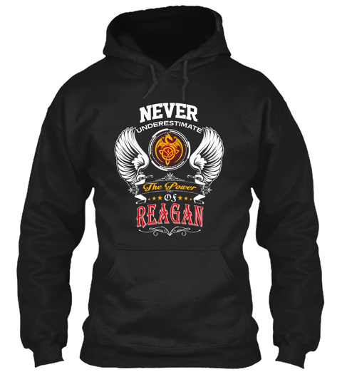 Never Underestimate The Power Of Reagan Black T-Shirt Front