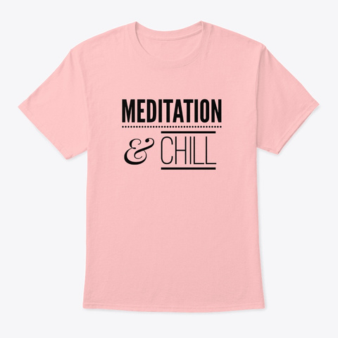 Meditation And Chill Pale Pink T-Shirt Front