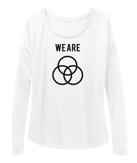 We  Are White T-Shirt Front