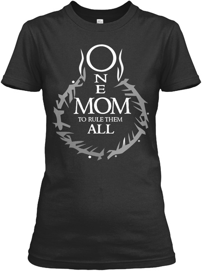 One Mom To Rule Them All Black T-Shirt Front