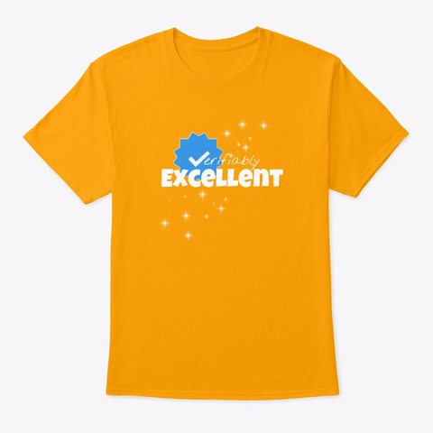 Verifiably Excellent Gold T-Shirt Front