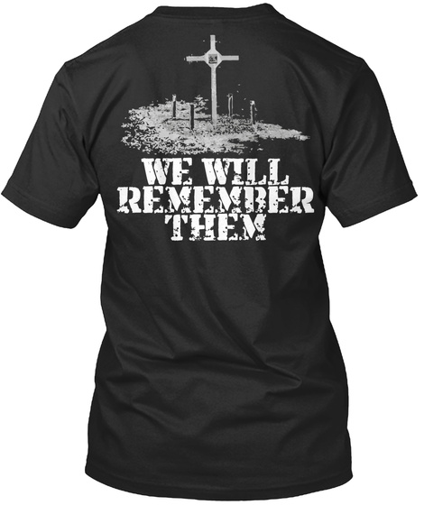 We Will Remember Them Black T-Shirt Back