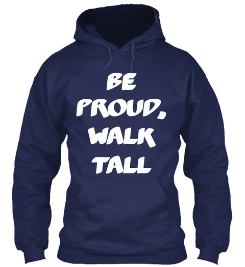 Be Proud, Walk Tall Navy T-Shirt Front