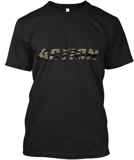 For Those Who Take Action! Black T-Shirt Front