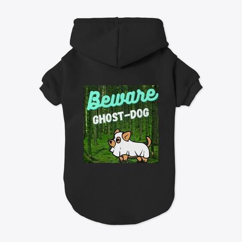 Beware Ghost Dog Black T-Shirt Back