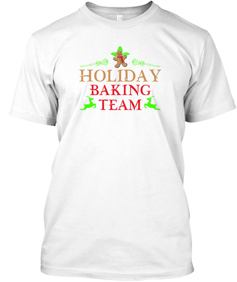 Holiday Baking Team White T-Shirt Front