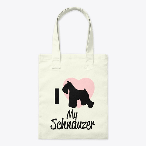 I Love My Schnauzer Natural T-Shirt Front