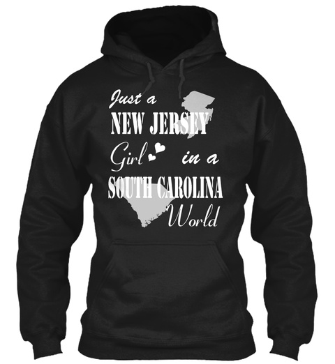 Just A New Jersey Girl In A South Carolina World Black T-Shirt Front