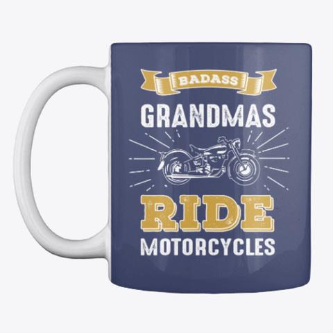 Badass Grandmas Ride Motorcycles Gift Dark Navy T-Shirt Front