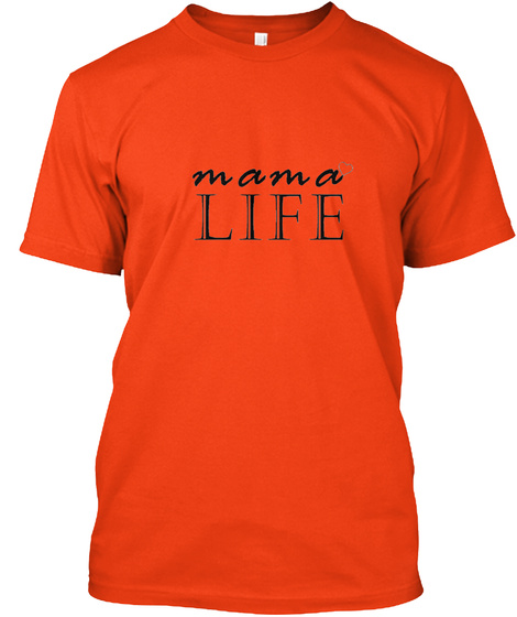 Mama Life With Heart Deep Orange  T-Shirt Front