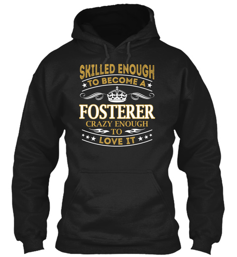 Skilled To Become A Fosterer Crazy Enough To Love It Black T-Shirt Front