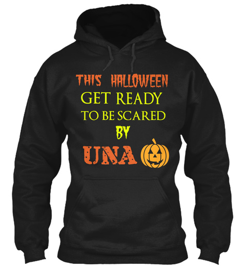 This Halloween Get Ready To Be Scared By Una Black T-Shirt Front
