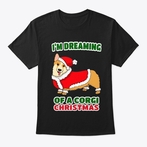 I'm Dreaming Of A Corgi Christmas Gift Black T-Shirt Front
