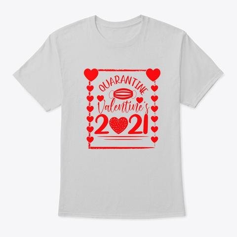 my quarantined valentines day 2021 shirt