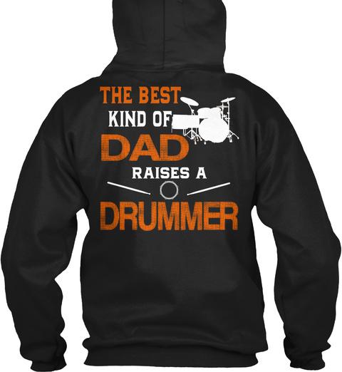Thhe Best Kind Of Dad Raises A Drummer Black T-Shirt Back